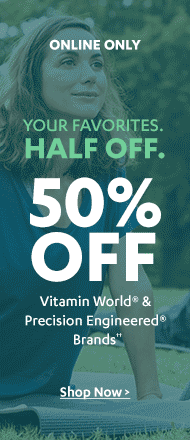 50% off on Vitamin World & Precision Engineered Brand